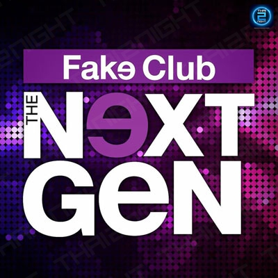 Fake Club The Next Gen Ratchada Soi 4 : Bangkok