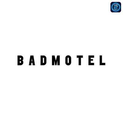 แบดโมเทล (Badmotel) : ทองหล่อ - เอกมัย (ThongLo - Ekkamai)