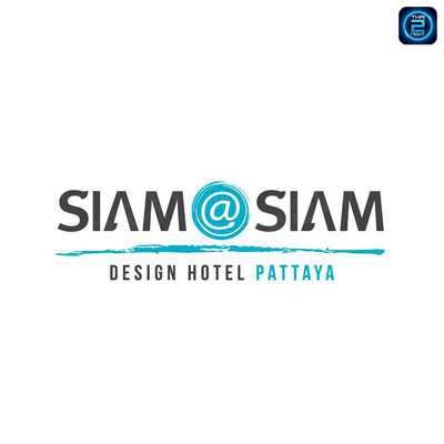 Siam At Siam Design Hotel Pattaya : พัทยา - ชลบุรี - ระยอง