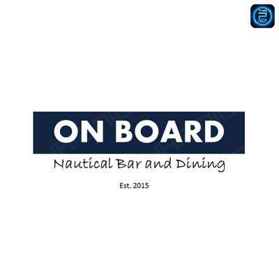 ON BOARD Nautical Bar and Dining : Bangkok