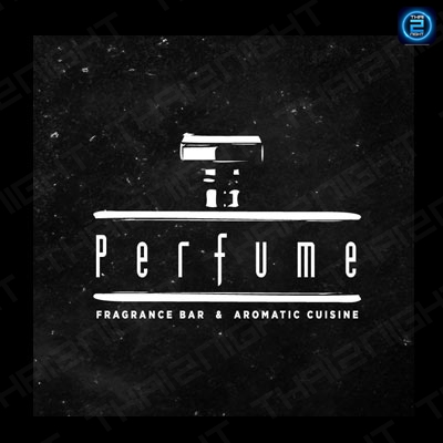 Perfume: Fragrance Bar and Aromatic Cuisine : ทองหล่อ - เอกมัย