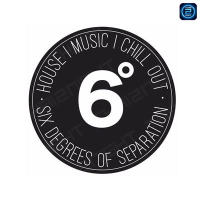 6 Six degrees of separation HOUSE MUSIC CHILL OUT : Bangkok