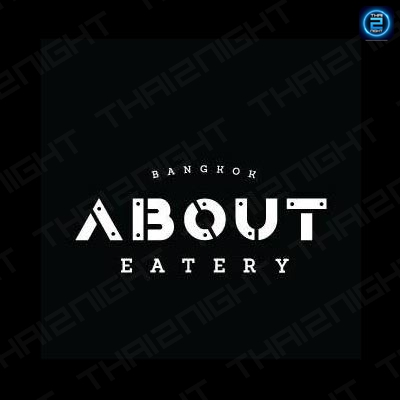About Eatery (อะเบาท์อีเตอรี่) : Bangkok (กรุงเทพ)