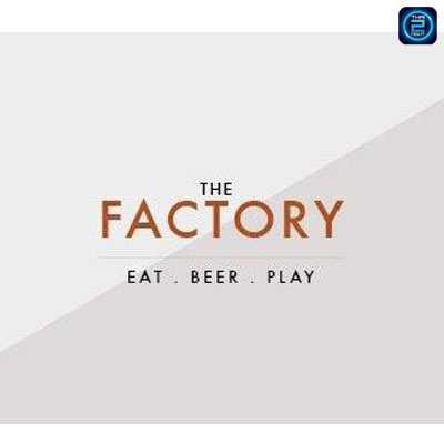 เดอะแฟคทอรี่ บาร์ แอนด์ เรสเตอรองท์ (The Factory  Bar & Restaurant) : กรุงเทพ (Bangkok)