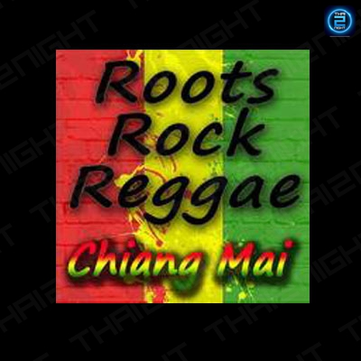 Roots Rock Reggae Chiang Mai : เชียงใหม่