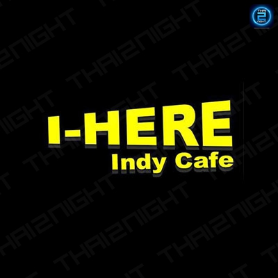 I HERE Indy Cafe : Nakhon Sawan