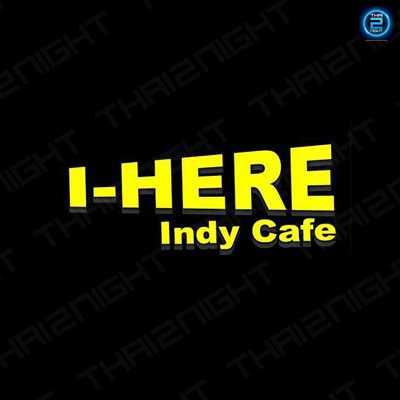 I HERE Indy Cafe (ไอ เฮท อินดี้ คาเฟ่) : Nakhon Sawan (นครสวรรค์)