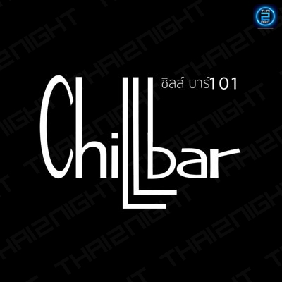 Chill bar 101 : ร้อยเอ็ด