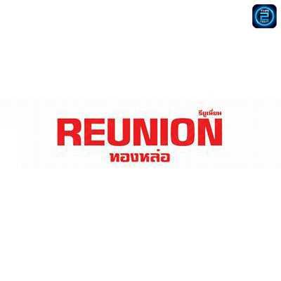 Reunion : ทองหล่อ - เอกมัย