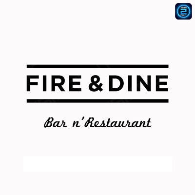 FIRE & DINE - Bar n' Restaurant : กรุงเทพ