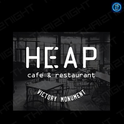 HEAP Cafe' & Restaurant at Victory Monument : Victory Monument - Rangnam - Aree