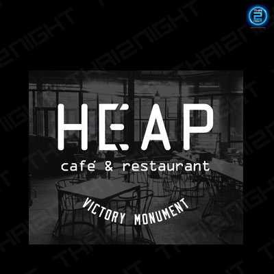 HEAP Cafe' & Restaurant at Victory Monument : อนุสาวรีย์ - รางน้ำ - อารีย์
