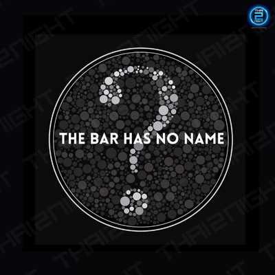 The Bar Has No Name : Bangkok