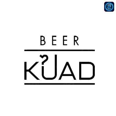 Kuad Beer : พัทยา - ชลบุรี - ระยอง