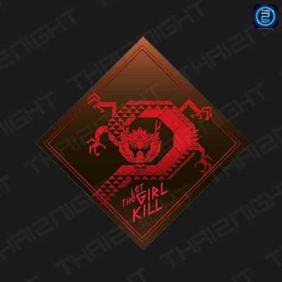 Let The Girl Kill : กรุงเทพ