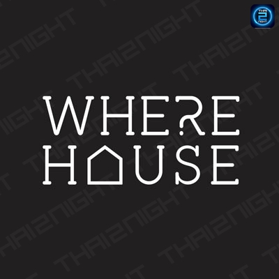 WHERE HOUSE : Bangkok