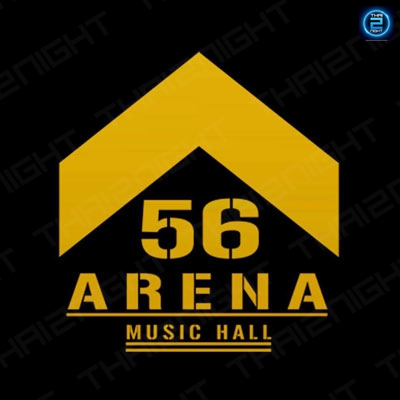 56Arena Music Hall : Bangkok