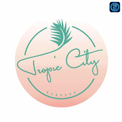 Tropic City : Bangkok