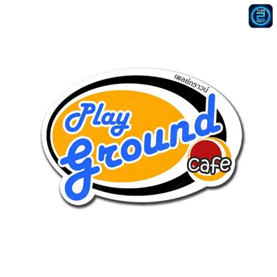 Play Ground cafe : Pattaya - Chon Buri - Rayong