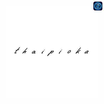 ไทยพิโอก้า (Thaipioka) : กรุงเทพ (Bangkok)