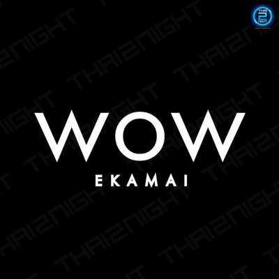 WOW Ekamai (WOW Ekamai) : ทองหล่อ - เอกมัย (ThongLo - Ekkamai)