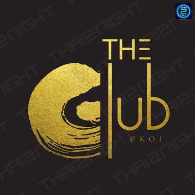 The Club at Koi : สีลม - สยามสแควร์ - หลังสวน - เพลินจิต