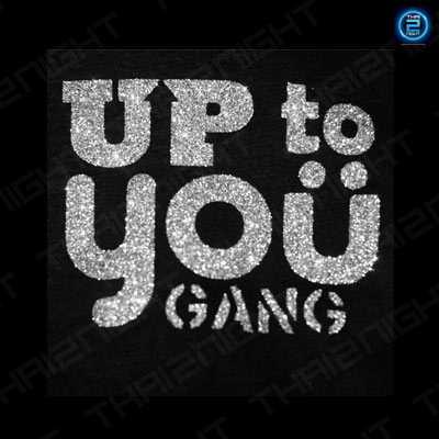 Up to You Gang : Bangkok