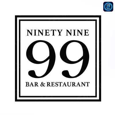ไนน์ตี้ไนน์ 99 บาร์แอนด์เรสเทอรองท์ (Ninety Nine  Bar&Restaurant) : อุบลราชธานี (Ubon Ratchathani)