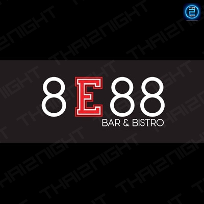 8E88 Bar and Bistro : Chang Watthana - Lak Si - Rangsit - Pak Kret - Pathum Thani