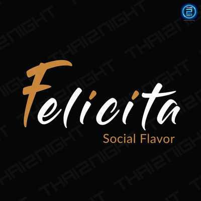 Felicita Rooftop Bar & Grill (Felicita Rooftop Bar & Grill) : สุขุมวิท - อโศก (Sukhumvit - Asok)
