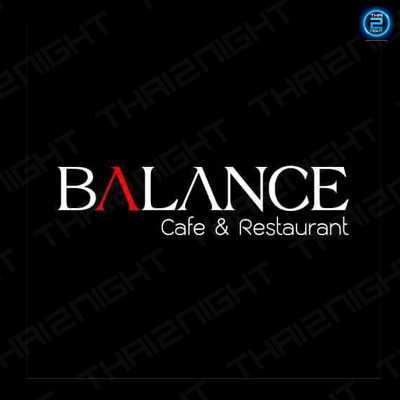 Balance Cafe'&Restaurant : Chang Watthana - Lak Si - Rangsit - Pak Kret - Pathum Thani