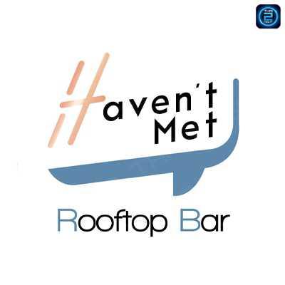 Haven't Met Rooftop Bar (แฮฟเวินเมท บาร์ แอนด์ บริสโทร) : Bangkok (กรุงเทพ)