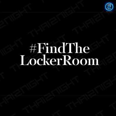 ไฟน์ เดอะ ล็อกเกอร์ รูม (Find The Locker Room) : กรุงเทพ (Bangkok)