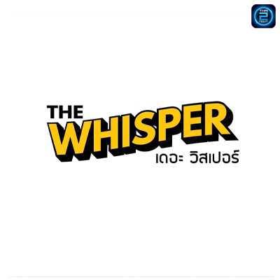 The Whisper : Bangkok