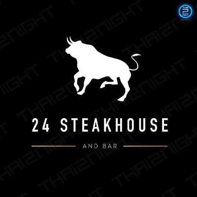 24 Steakhouse and Bar : ประชาชื่น - พระราม5 - นนทบุรี
