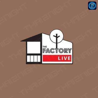 The Factory LIVE : กรุงเทพ