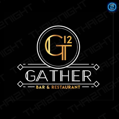 12 Gather Bar & Restaurant (12 แกเธอร์ บาร์ แอนด์ เรสเตอรองท์) : Bangkok (กรุงเทพ)