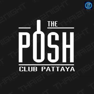 The POSH CLUB Pattaya : พัทยา - ชลบุรี - ระยอง