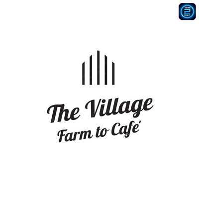 The Village Farm To Cafe' : กาญจนบุรี