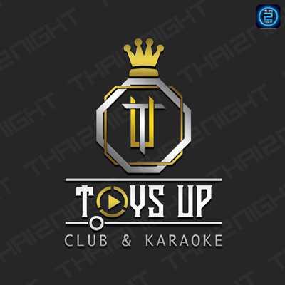 Toys Up CLUB & Karaoke : ชลบุรี